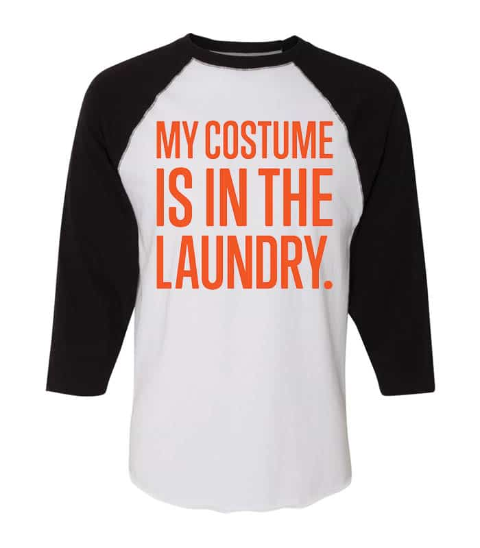 6930 - My Costume Is In The Laundry - White & Black